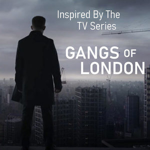 "Inspired By The TV Series ""Gangs Of London"" (Explicit)"