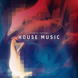 Spencer Tarring - House Music
