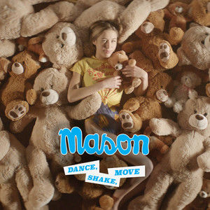 Dance, Shake, Move (PBR Streetgang Electro Body Movement Mix) 2018 Mason