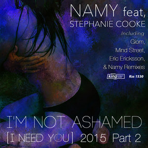 Album I'm Not Ashamed (I Need You) 2015 Part 2 from Stephanie Cooke