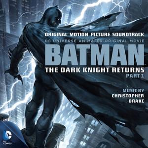 Batman: The Dark Knight Return, Pt. 1 (Original Motion Picture Soundtrack)
