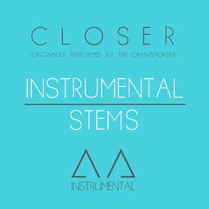 Closer (Instrumental/Stems - Originally Performed By the Chainsmoker)