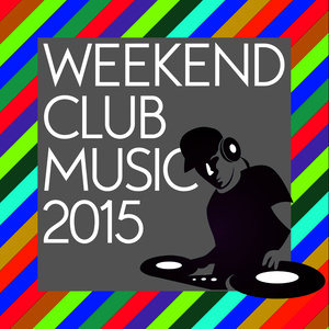 Weekend Club Music 2015