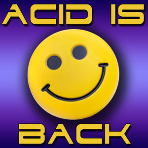 Acid Is Back