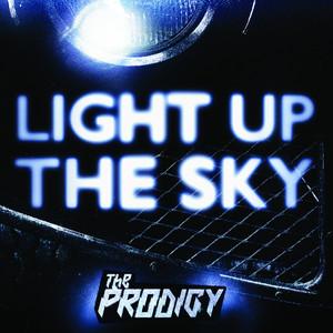 Light Up the Sky 2018 The Prodigy