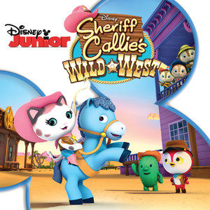 Sheriff Callie's Wild West (Music from the TV Series)
