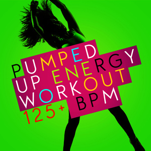 Album Pumped up Energy Workout (125+ BPM) from High Energy Workout Music