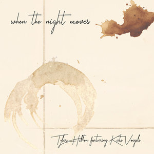 Album When the Night Moves from Tyler Hilton