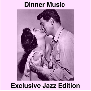 Dinner Music (Exclusive Jazz Collection)
