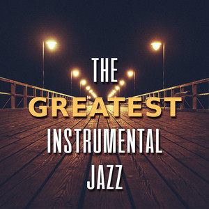The Greatest Instrumental Jazz – The Best Mellow Jazz Hits