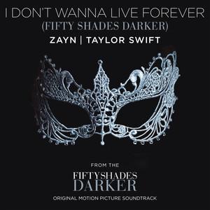 I Don't Wanna Live Forever (Fifty Shades Darker)原唱是ZAYN/Taylor Swift,由退翻唱(试听次数:42)