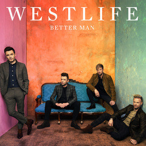 better man歌词_Better Man - Westlife - QQ音乐-千万正版音乐海量无损曲库新歌热歌 ...