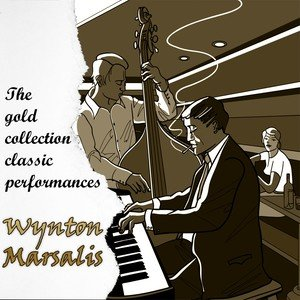 The Gold Collection Classic Performances: Wynton Marsalis