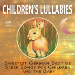 Children's Lullabies - Sweetest German Bedtime Sleep Songs For Children And The Baby