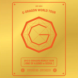 อัลบัม 2013 G-Dragon World Tour Live CD [One Of A Kind in Seoul] ศิลปิน G-Dragon