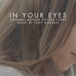 Album In Your Eyes (Original Motion Picture Score) from Tony Morales