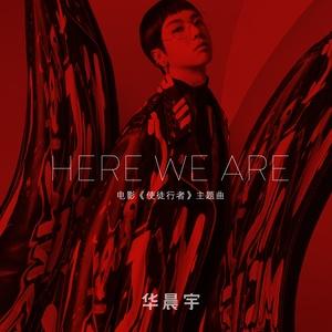 Here We Are(热度:84)由气质翻唱,原唱歌手华晨宇