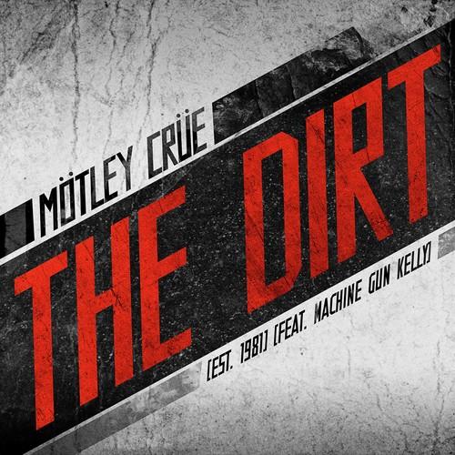 The Dirt (Est. 1981) (feat. Machine Gun Kelly) 2019 Motley Crue; Machine Gun Kelly