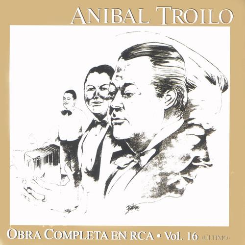 Obra Completa En RCA Vol. 16 2000 Anibal Troilo