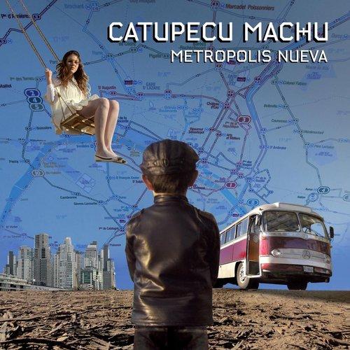 Metropolis Nueva 2013 Catupecu Machu
