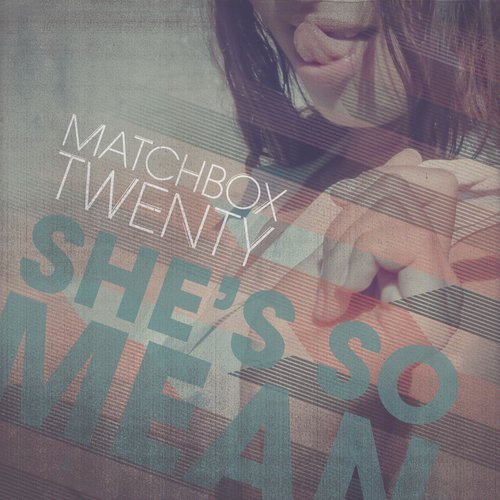She's So Mean 2012 Matchbox Twenty