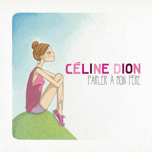Parler à mon père 2012 Céline Dion