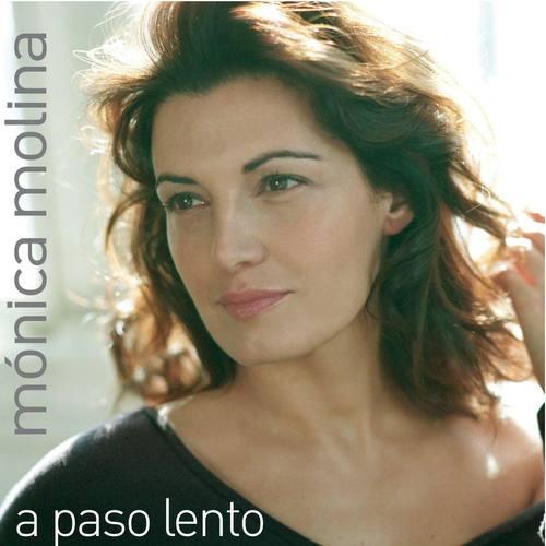 A Paso Lento 2006 Monica Molina