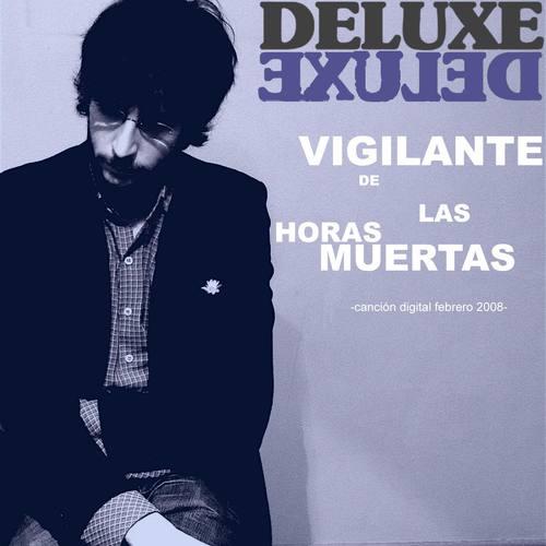 Vigilante De Las Horas Muertas 2008 Deluxe