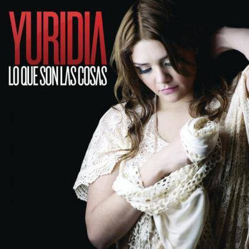 Lo Que Son las Cosas 2012 Yuridia