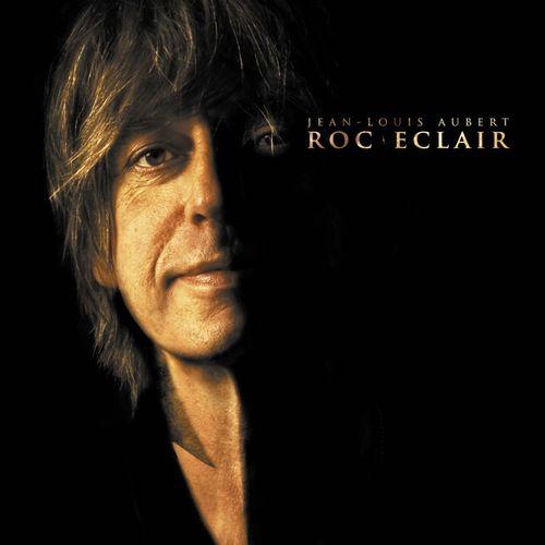 Roc Eclair + Hiver 2010 Jean-Louis Aubert