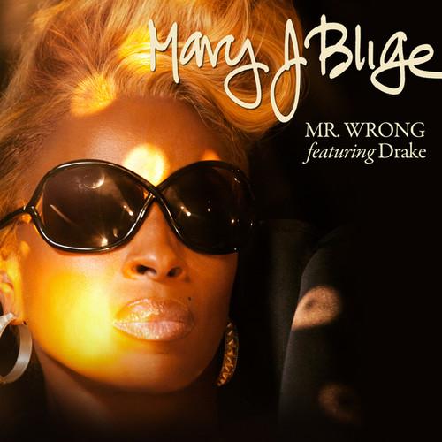 Mr. Wrong 2011 Mary J. Blige; Drake