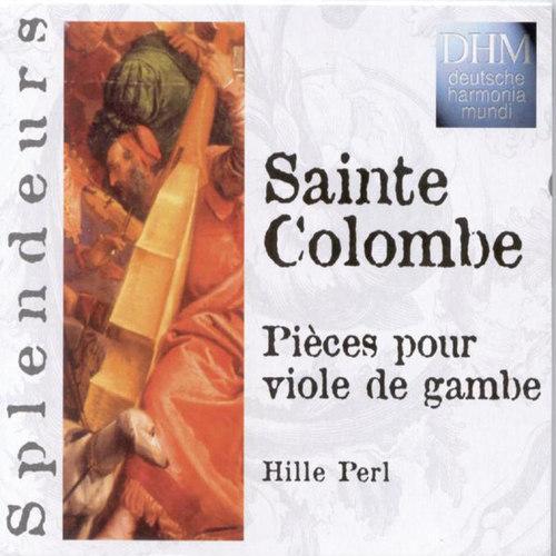 Sainte Colombe: Pièces Pour Viole De Gambe 2003 Hille Perl