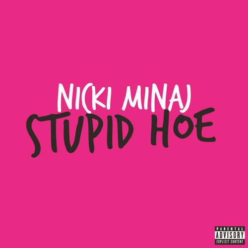 Stupid Hoe 2011 Nicki Minaj