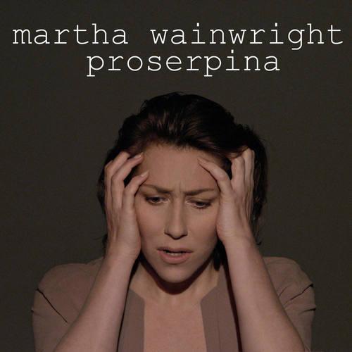 Proserpina 2012 Martha Wainwright