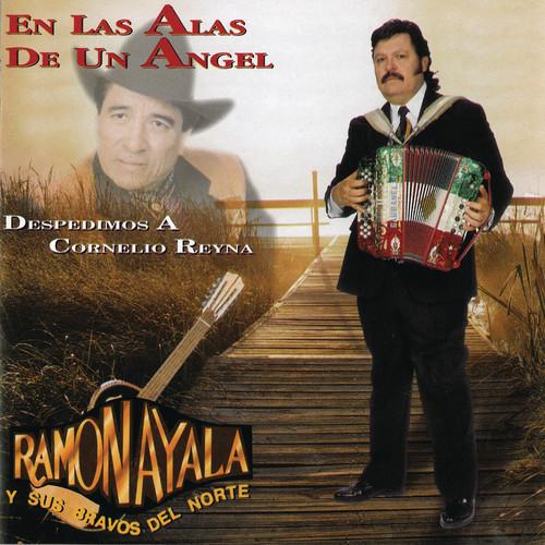 En Las Alas De Un Angel 1997 Ramon Ayala Y Sus Bravos Del Norte