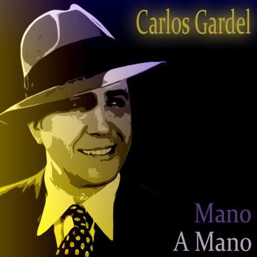Mano A Mano 2013 Carlos Gardel