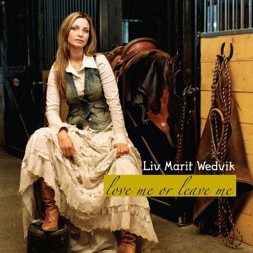 Love Me Or Leave Me 2006 Liv Marit Wedvik