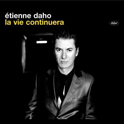 La Vie Continuera 2008 Etienne Daho