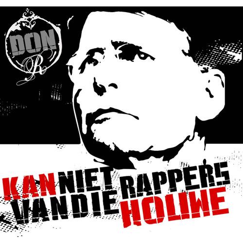 Kan Niet Van Die Rappers Houwe! 2006 Don-R