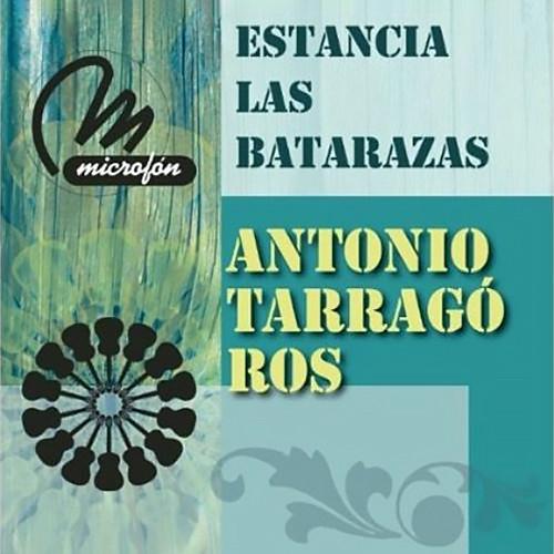 Estancia Las Batarazas 2011 Antonio Tarragó Ros