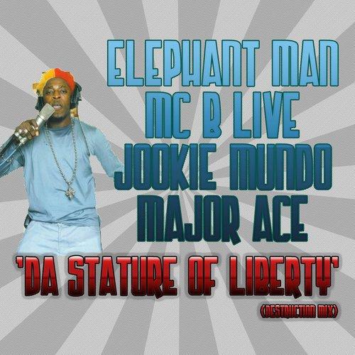 Da Stature Of Liberty [Destruction Mix] 2010 Elephant Man