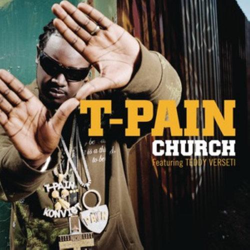 Church 2008 T-Pain; Teddy Verseti