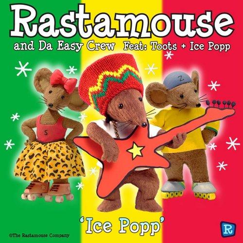 Ice Popp 2011 Rastamouse & Da Easy Crew