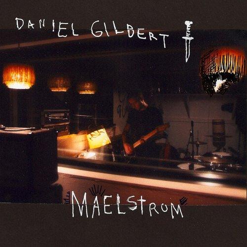 Maelstrom 2009 Daniel Gilbert