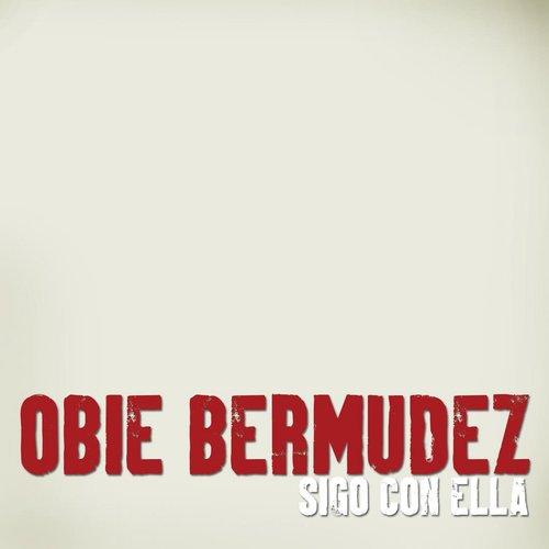 Sigo Con Ella 2013 Obie Bermudez