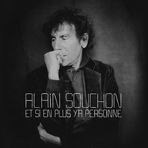 Et Si En Plus Y'a Personne 2005 Alain Souchon