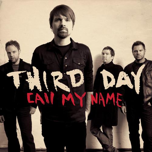 Call My Name 2008 Third Day