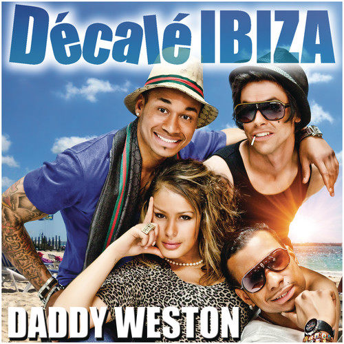 Décalé Ibiza 2011 Daddy Weston