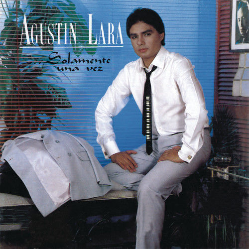 ...Solamente una Vez 2012 Agustin Lara Jr