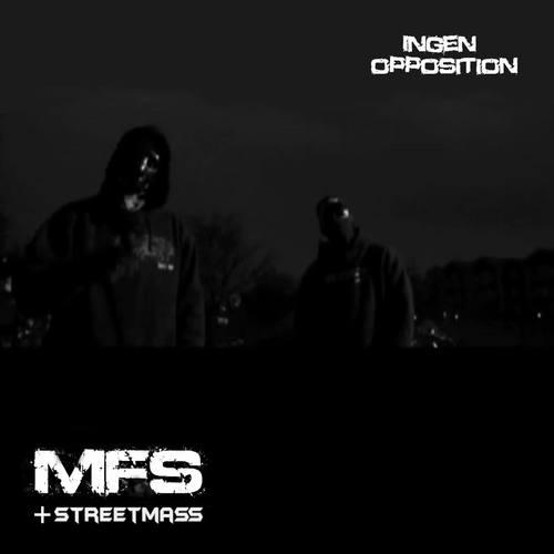 Ingen Opposition feat. Streetmass 2011 MFS; Streetmass